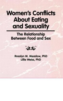 Women's Conflicts About Eating And Sexuality