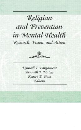 Religion and Prevention in Mental Health: Research, Vision, and Action