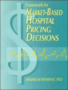 Framework for Market-Based Hospital Pricing Decisions