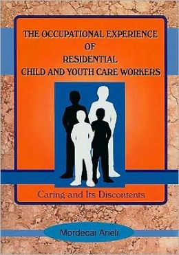 The Occupational Experience of Residential Child and Youth Care Workers