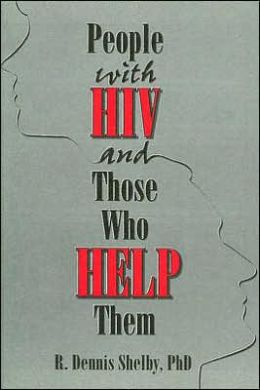 People with HIV and Those Who Help Them: Challanges, Integration, Intervention