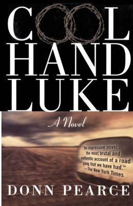 Cool Hand Luke: A Novel