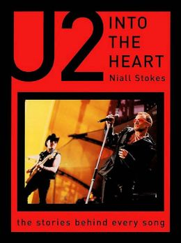 U2 Into the Heart: The Stories Behind Every Song