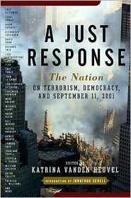 A Just Response: The Nation on Terrorism, Democracy, and September 11 2001