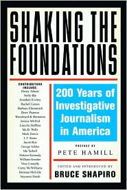 Shaking the Foundations: 200 Years of Investigative Journalism in America