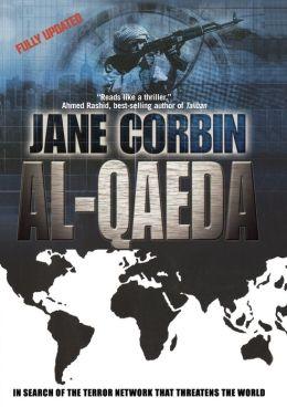 Al-Quaeda: In Search of the Terror Network That Threatens the World