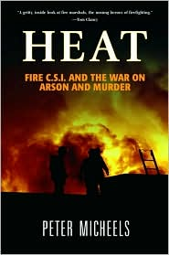 Heat: Fire C.S.I. and the War on Arson Murder
