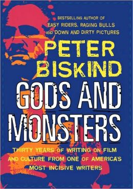 Gods and Monsters: Thirty Years of Writing on Film and Culture from One of America's Most Incisive Writers