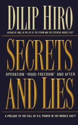 Secrets and Lies: Operation Iraqi Freedom and the Collapse of American Power in the Middle East