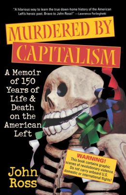 Murdered by Capitalism: A Memoir of 150 Years of Life and Death on the US Left