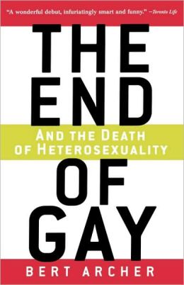 End of Gay (and the Death of Heterosexuality)