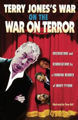Terry Jones's War on the War on Terror