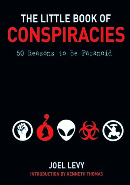 Free textbooks download The Little Book of Conspiracies: 50 Reasons to be Paranoid ePub English version 9781560257233
