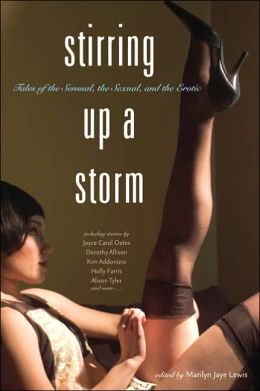 Stirring Up a Storm: Tales of the Sensual, the Sexual, and the Erotic