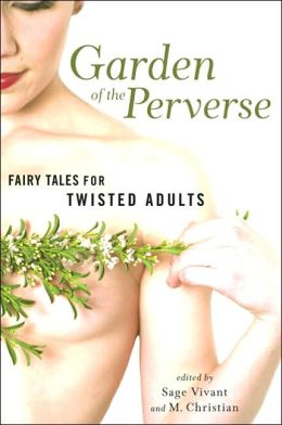 Garden of the Perverse: Fairy Tales for Twisted Adults