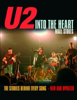 U2, Into the Heart: The Stories Behind Every Song