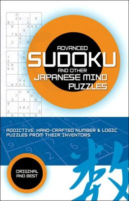 Advanced Sudoku and Other Japanese Mind Puzzles