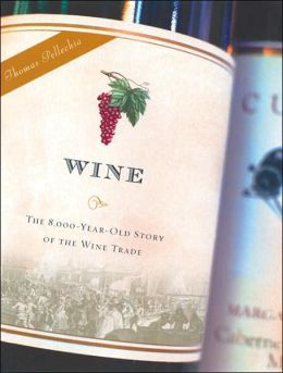 Wine: The 8,000-Year-Old Story of the Wine Trade
