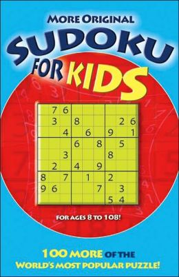 More Original Sudoku for Kids: 100 More of the World's Most Popular Puzzle