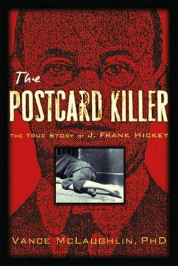 Postcard Killer: The True Story of America's First Profiled Serial Killer and how the Police Brought Him Down