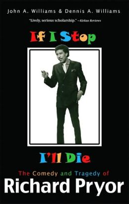If I Stop I'll Die: The Comedy and Tragedy of Richard Pryor