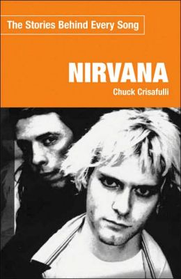 Nirvana: The Stories Behind Every Song