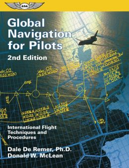 Global Navigation for Pilots: International Flight Techniques and Procedures