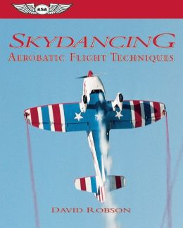 Skydancing: Aerobatic Flight Techniques