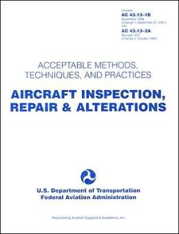 Aircraft Inspection, Repair and Alterations: Acceptable Methods, Techniques, and Practices