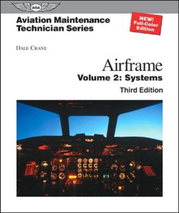 Aviation Maintenance Technician: Airframe: Volume 2: Systems