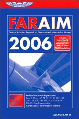 FAR/AIM 2006: Federal Aviation Regulations/Aeronautical Information Manual for 2006