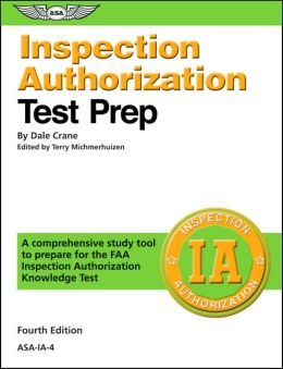 Inspection Authorization Test Prep: A Comprehensive Study Tool to Prepare for the FAA Inspection Authorization Knowledge Test