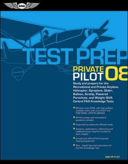 Private Pilot Test Prep: Study and Prepare for the Recreational and Private Airplane, Helicopter, Gyroplane, Glider, Balloon, Airship, Powered Parachute, and Weight-Shift Control FAA Knowledge Tests