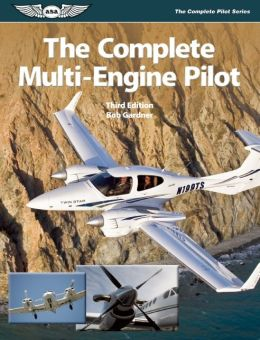 The Complete Multi-Engine Pilot