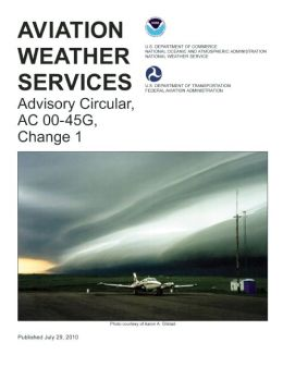 Aviation Weather Services: Advisory Circular, AC 00-45G, Change 1