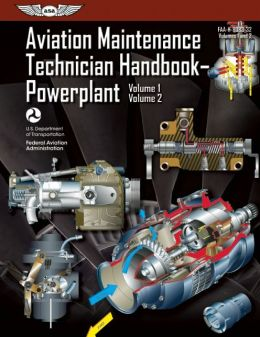 Aviation Maintenance Technician Handbook-Powerplant: FAA-H-8083-32 Volume 1 / Volume 2