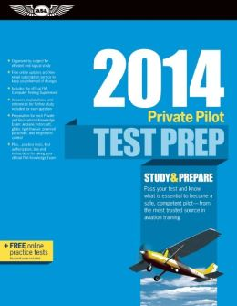Private Pilot Test Prep 2014: Study & Prepare for Recreational and Private: Airplane, Helicopter, Gyroplane, Glider, Balloon, Airship, Powered Parachute, and Weight-Shift Control FAA Knowledge Exams