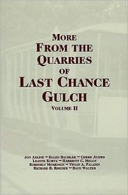 More from the Quarries of Last Chance Gulch; Vol. 2