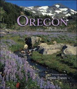 Oregon: Wild and Beautiful II