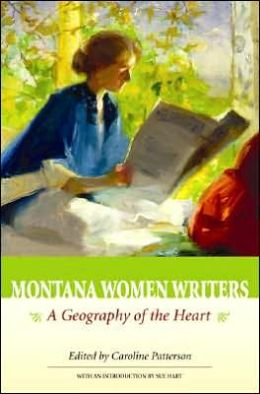Montana Women Writers: A Geography of the Heart