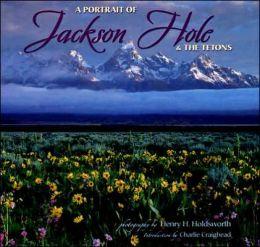 A Portrait of Jackson Hole & the Tetons