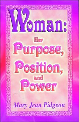 Woman: Her Purpose, Position and Power