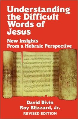 Understanding The Difficult Words Of Jesus (Rev)
