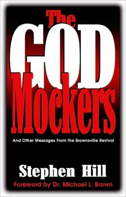 The God Mockers: And Other Messages from the Brownsville Revival