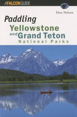 Paddling Yellowstone and Grand Teton National Parks