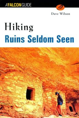 Hiking Ruins Seldom Seen
