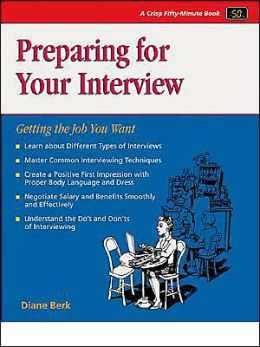 Preparing for Your Interview: Getting the Job You Want