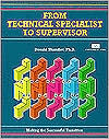 From Technical Specialist to Supervisor: Making the Successful Transition