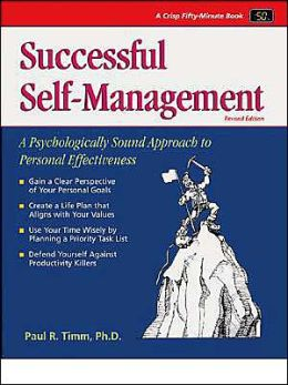 Successful Self-Management: A Psychologically Sound Approach to Personal Effectiveness