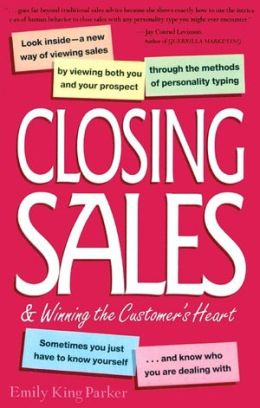 Closing Sales and Winning Your Customer's Heart